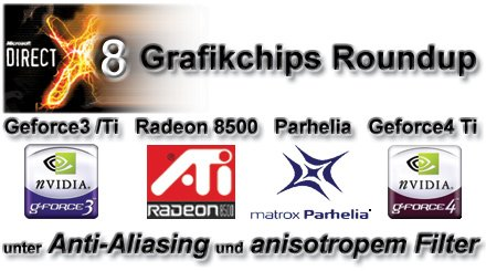 DirectX8 Grafikchips Roundup: GeForce3 /Ti + Radeon 8500 + Parhelia + GeForce4 Ti unter Anti-Aliasing und anisotropem Filter